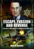 Escape, Evasion and Revenge, Marc H. Stevens, 1848845545