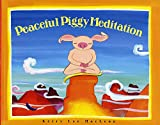 img - for Peaceful Piggy Meditation (Albert Whitman Prairie Books (Paperback)) book / textbook / text book