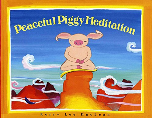 Peaceful Piggy Meditation (Albert Whitman Prairie Books (Paperback))