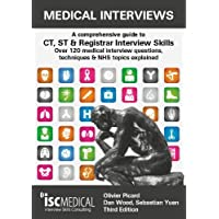 Medical Interviews - A Comprehensive Guide to CT, ST and Registrar Interview Skills (Third Edition): Over 120 Medical…