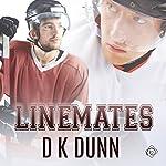 Linemates   D K Dunn