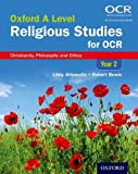Oxford A Level Religious Studies for OCR: Year 2 Student Book: Christianity, Philosophy and Ethics