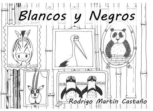 Blancos y negros: para Iria (Cuentos personalizados) (Volume 6) (Spanish Edition) [Rodrigo Martin Castaño] (Tapa Blanda)