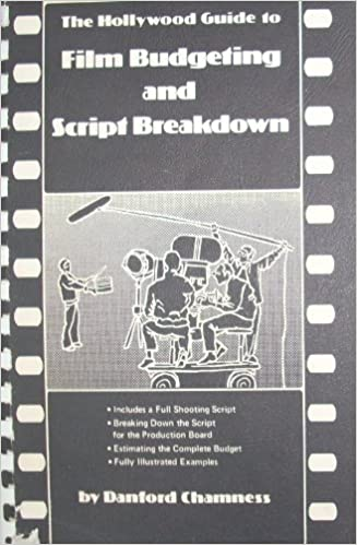The Hollywood Guide To Film Budgeting And Script Breakdown Danford