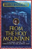 Download From the Holy Mountain: A Journey among the Christians of the Middle East by William Dalrymple (1999-03-15) in PDF ePUB Free Online