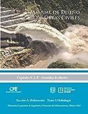 img - for Manual de Dise o de Obras Civiles Cap. A.1.8 Avenidas de Dise o: Secci n A: Hidrotecnia Tema 1: Hidrolog a (Spanish Edition) book / textbook / text book