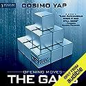 Opening Moves: The Gam3, Book 1 Hörbuch von Cosimo Yap Gesprochen von: Nick Podehl