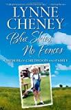 Blue Skies, No Fences, Lynne Cheney, 1416532897