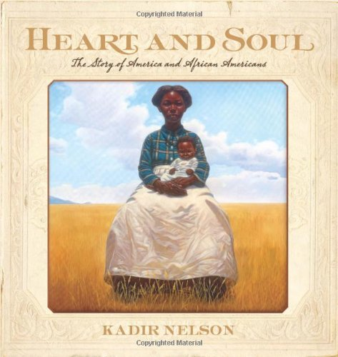 Read Online Heart and Soul: The Story of America and African Americans (Jane Addams Honor Book (Awards)) pdf epub