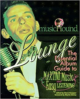 Book Musichound Lounge: The Essential Album Guide to Martini Music and Easy Listening