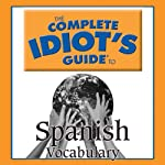 The Complete Idiot's Guide to Spanish, Vocabulary |  Linguistics Team
