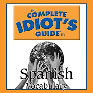 The Complete Idiot's Guide to Spanish, Vocabulary Audiobook