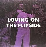 Loving On The Flipside