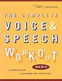 : The Complete Voice and Speech Workout: 74 Exercises for Classroom and Studio Use