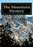 img - for The Mountain Mystery by Ron Miksha (2014-08-01) book / textbook / text book