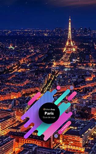 Guía de viaje París: Mapas, guía de viajes y viajes. (Spanish Edition)