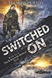 Switched On: Book Six in The Borrowed World Series (Volume 6)