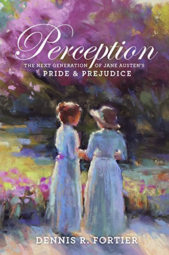 Perception: The Next Generation of Jane Austen's Pride and Prejudice