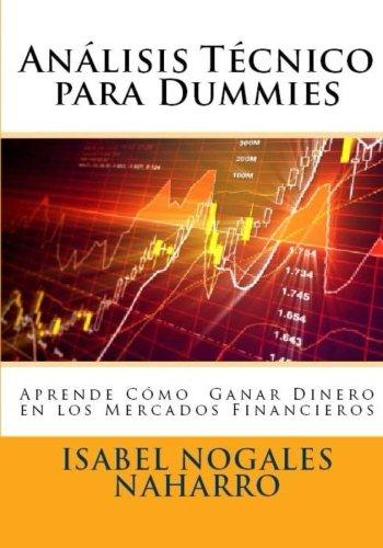 Analisis Técnico Para Dummies: Aprende a Ganar Dinero En Los Mercados Financieros
