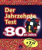 Der Jahrzehnte-Test. Die 80er Jahre