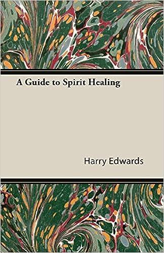 A Guide to Spirit Healing: Edwards, Harry: 9781406797954: Amazon.com: Books