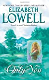 Only You, Elizabeth Lowell, 0380763400