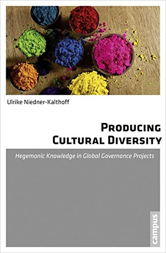 Producing Cultural Diversity: Hegemonic Knowledge in Global Governance Projects pdf epub