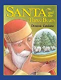 img - for Santa and the Three Bears[ SANTA AND THE THREE BEARS ] by Catalano, Dominic (Author) Jan-01-03[ Hardcover ] book / textbook / text book