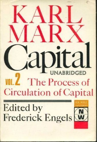 002: Capital: A Critique of Political Economy vol. 2: The Process of Circulation of Capital