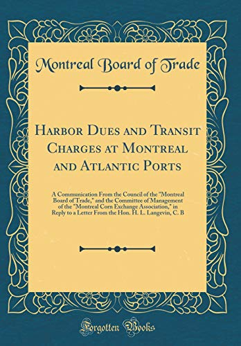 Harbor Dues and Transit Charges at Montreal and Atlantic Ports: A Communication From the Council of the