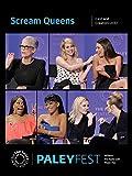 Scream Queens: Cast and Creators PaleyFest