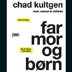 Far, mor og børn | Chad Kultgen