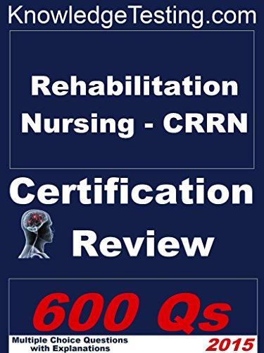Rehabilitation Nursing (CRRN) Review (Certification in Rehabilitation Nursing Book 1) Pdf