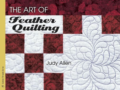 The Art Of Feather Quilting (Golden Threads)