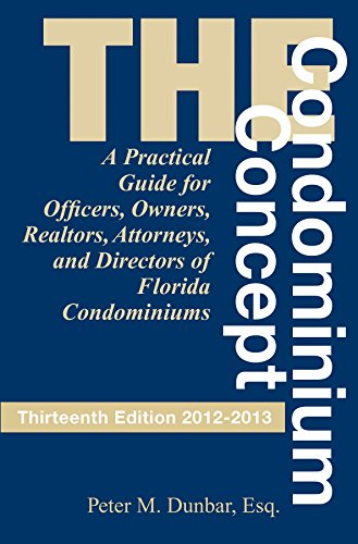 The Condominium Concept (Condominium Concept: A Practical Guide for Officers, Owners, &)