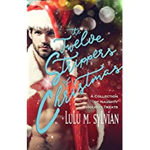 The Twelve Strippers of Christmas: A Collection of Naughty Holiday Treats