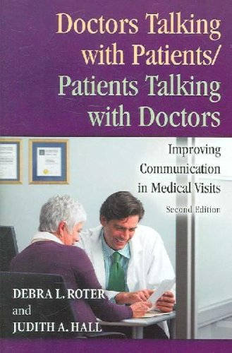 Doctors Talking With Patients/Patients Talking With Doctors: Improving Communication In Medical Visits Second Edition