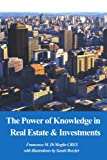 The Power of Knowledge in Real Estate and Investments, Francesco M. Di Meglio, 0595212123