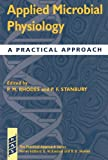 img - for Applied Microbial Physiology: A Practical Approach (Practical Approach Series) book / textbook / text book