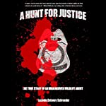 A Hunt for Justice: The True Story of an Undercover Wildlife Agent | Lucinda Delaney Schroeder