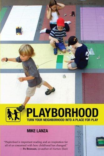 Playborhood: Turn Your Neighborhood Into a Place for Play