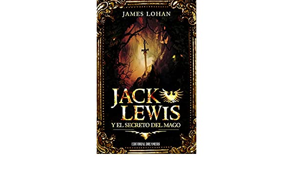 Jack Lewis y el secreto del mago (Spanish Edition) - Kindle edition by James Lohan. Children Kindle eBooks @ Amazon.com.