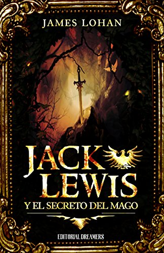 Jack Lewis y el secreto del mago (Spanish Edition) by [Lohan, James