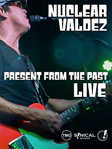 Nuclear Valdez Present From The Past Live