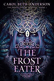The Frost Eater (The Magic Eaters Trilogy Book 1) (English Edition)
