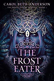 The Frost Eater (The Magic Eaters Trilogy Book 1)