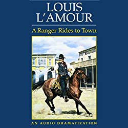 A Ranger Rides to Town (Dramatized)