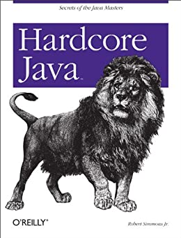 Hardcore Java by [Simmons Jr, Robert]