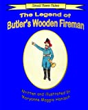 img - for The Legend of Butler's Wooden Fireman (Small Town Tales) (Volume 1) book / textbook / text book