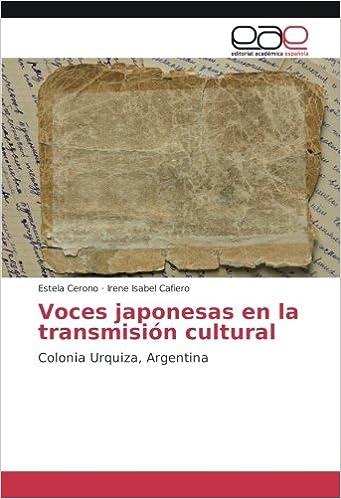Voces japonesas en la transmisión cultural: Colonia Urquiza, Argentina: Amazon.es: Estela Cerono, Irene Isabel Cafiero: Libros